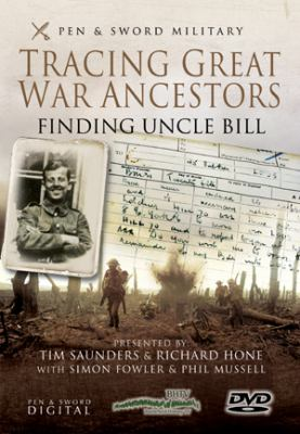 Tracing Your Great War Ancestors: Finding Uncle Bill 9781848843394