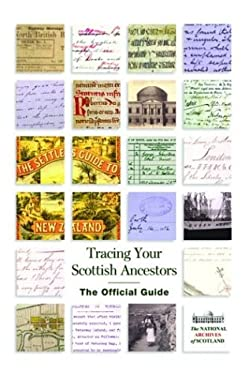 Tracing Your Scottish Ancestors: The Official Guide 9781841830599