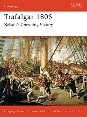 Trafalgar 1805: Nelsons Crowning Victory