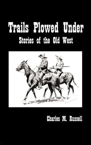 Trails Plowed Under: Stories of the Old West 9781849027243
