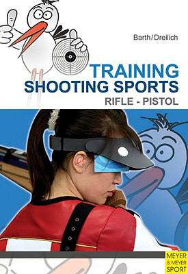 Training Shooting Sports: Rifle & Pistol 9781841263052