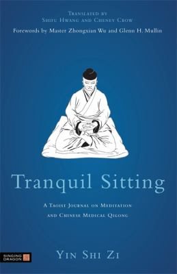 Tranquil Sitting: A Taoist Journal on Meditation and Chinese Medical Qigong 9781848191129