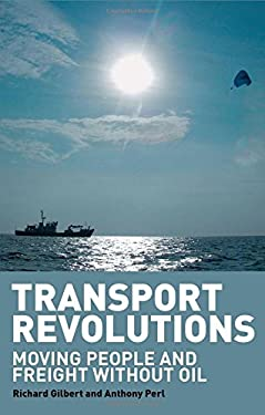 Transport Revolutions: Moving People and Freight Without Oil 9781844072484