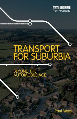 Transport for Suburbia: Beyond the Automobile Age 9781844077403