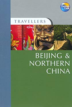 Travellers Beijing & Northern China 9781841579467