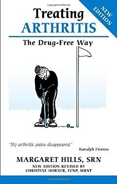 Treating Arthritis: The Drug Free Way 9781847090058