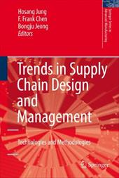 Trends in Supply Chain Design and Management: Technologies and Methodologies