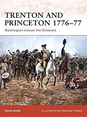 Trenton and Princeton 1776-77: Washington Crosses the Delaware 9781846033506