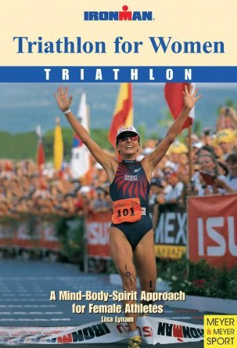 Triathlon for Women: Triathlon: A Mind-Body-Spirit Approach for Female Athletes 9781841261089