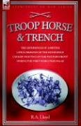 Troop, Horse & Trench - The Experiences of a British Lifeguardsman of the Household Cavalry Fighting on the Western Front During the First World War 1 9781846770685