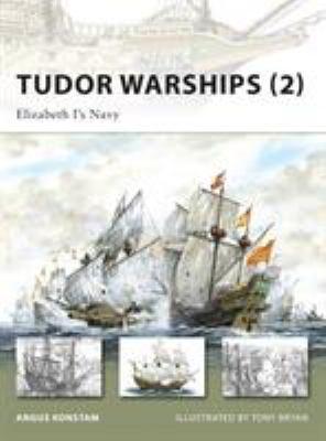 Tudor Warships (2): Elizabeth I's Navy 9781846032523