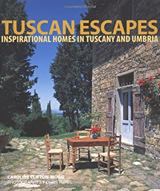 Tuscan Escapes: Inspirational Homes in Tuscany and Umbria 9781845979867