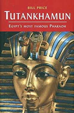 Tutankhamun: Egypt's Most Famous Pharaoh 9781842432402