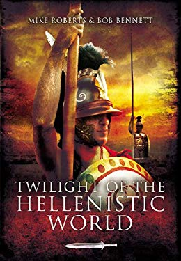 Twilight of the Hellenistic World 9781848841369