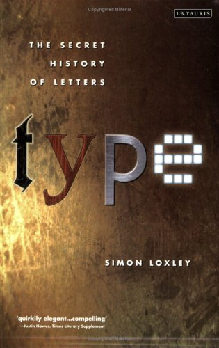 Type: The Secret History of Letters 9781845110284