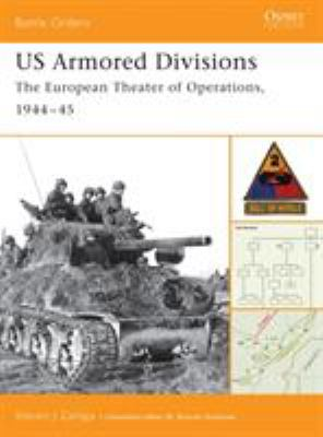 US Armored Divisions: The European Theater of Operations, 1944-45 9781841765648