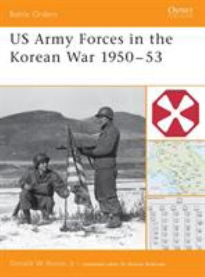 US Army Forces in the Korean War 1950-53 9781841766218