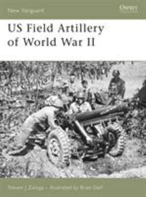 US Field Artillery of World War II 9781846030611