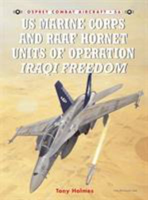 US Marine Corps and RAAF Hornet Units of Operation Iraqi Freedom 9781841768472