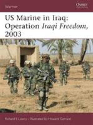 US Marine in Iraq: Operation Iraqi Freedom, 2003 9781841769820