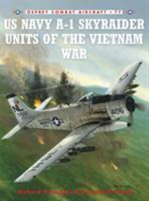 US Navy A-1 Skyraider Units of the Vietnam War 9781846034107