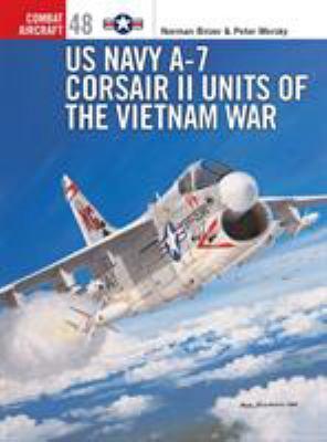 US Navy A-7 Corsair II Units of the Vietnam War 9781841767314