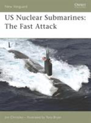 US Nuclear Submarines: The Fast Attack 9781846031687