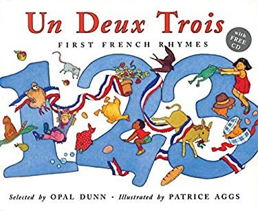 Un, Deux, Trois: First French Rhymes [With CD] 9781845076238