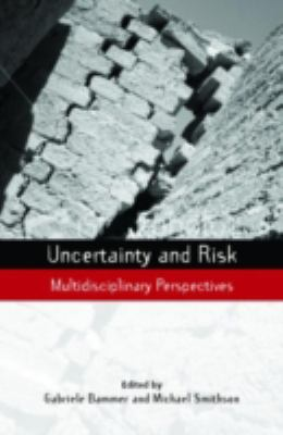 Uncertainty and Risk: Multidisciplinary Perspectives 9781844074747
