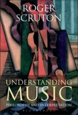 Understanding Music: Philosophy and Interpretation 9781847065063