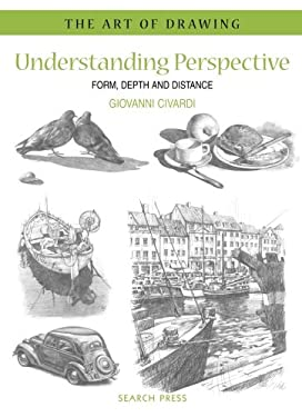 Understanding Perspective: Form, Depth, and Distance 9781844487837