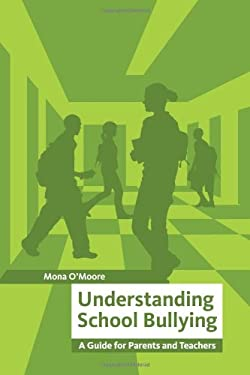 Understanding School Bullying: A Guide for Parents and Teachers 9781847302182