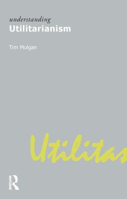 Understanding Utilitarianism 9781844650903