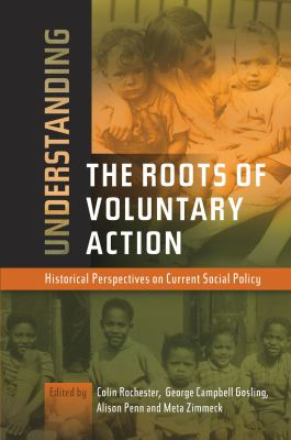 Understanding the Roots of Voluntary Action: Historical Perspectives on Current Social Policy 9781845194246