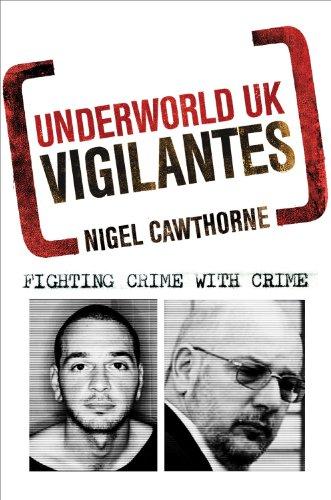 Underworld UK: Vigilantes: Fighting Crime with Crime 9781849160254
