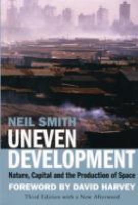 Uneven Development: Nature, Capital, and the Production of Space 9781844676439