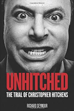 Unhitched: The Trial of Christopher Hitchens 9781844679904