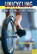 Unicycling: First Steps - First Tricks 9781841261997