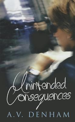 Unintended Consequences 9781847822499