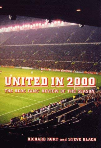 United in 2000: The Reds Fans' Review of the Season 9781840183559