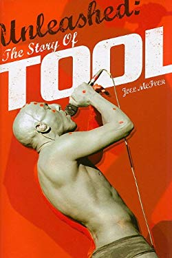 Unleashed: The Story of Tool 9781847727091