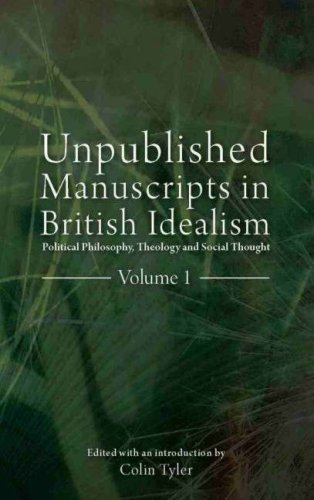 Unpublished Manuscripts in British Idealism: Political Philosophy, Theology and Social Thought (2 Volumes) 9781845401252