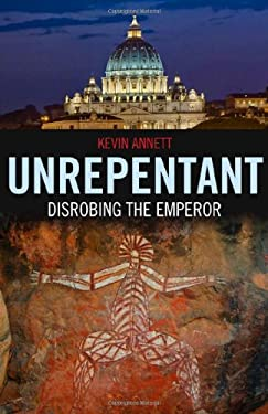 Unrepentant: Disrobing the Emperor 9781846944055