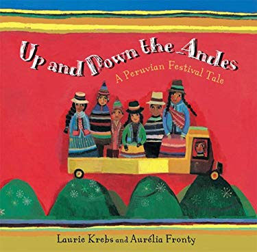 Up and Down the Andes: A Peruvian Festival Tale 9781846862038