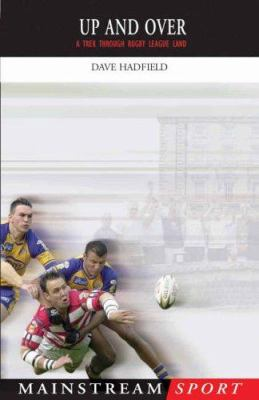 Up and Over: A Trek Through Rugby League Land 9781845960483