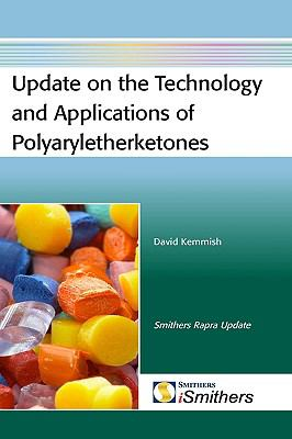 Update on the Technology and Applications of Polyaryletherketones