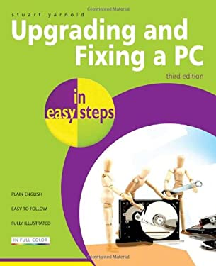 Upgrading and Fixing a PC in Easy Steps 9781840784305