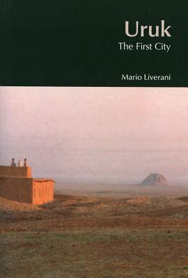 Uruk: The First City 9781845531935