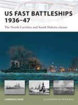 US Fast Battleships 1936-47: The North Carolina and South Dakota Classes 9781846035104