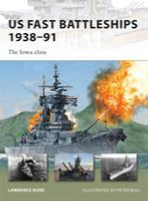US Fast Battleships 1938-91: The Iowa Class 9781846035111